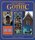 Victorian Gothic House Style - An Architectural and Interior Design Sourcebook