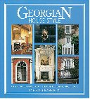 Georgian House Style - An Architectural and Interior Design Sourcebook